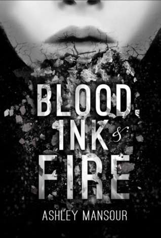 Blood Ink Fire (Ashley Mansour)