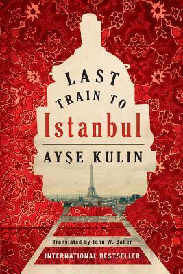 Last Train to Istanbul (Ayse Kulin)
