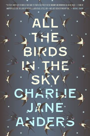 All the Birds in the Sky (Charlie Jane Anders)
