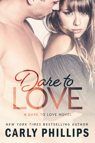 Dare to Love (Carly Phillips)