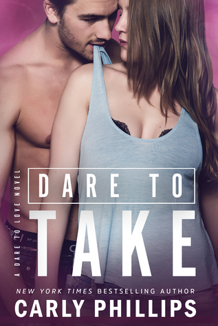 Dare to Take (Carly Phillips)