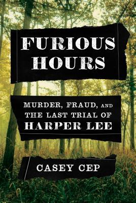 Furious Hours (Casey Cep)