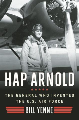 Hap Arnold (Bill Yenne)