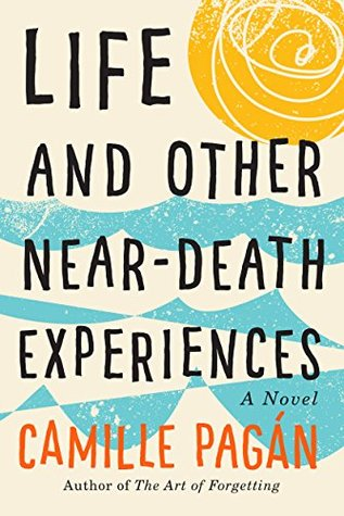 Life and Other Near-Death Experiences (Camille Pagan)