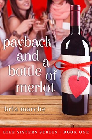 Payback and a Bottle of Merlot (Bria Marche)