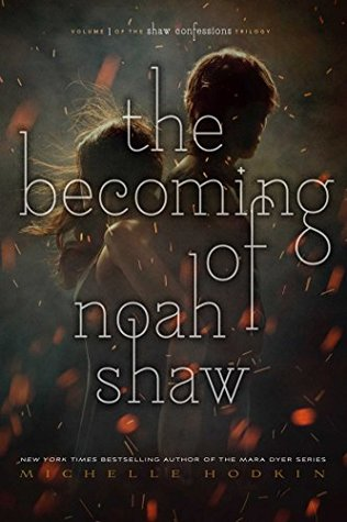 The Becoming of Noah Shaw (Michelle Hodkin)