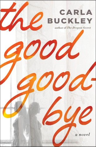 The Good Goodbye (Carla Buckley)