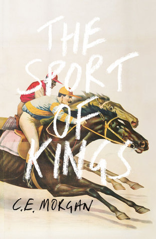 The Sport of Kings (CE Morgan)