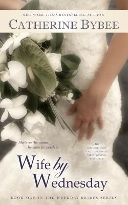 Wife by Wednesday (Catherine Bybee)